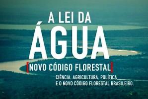a lei da agua documentario codigo florestal